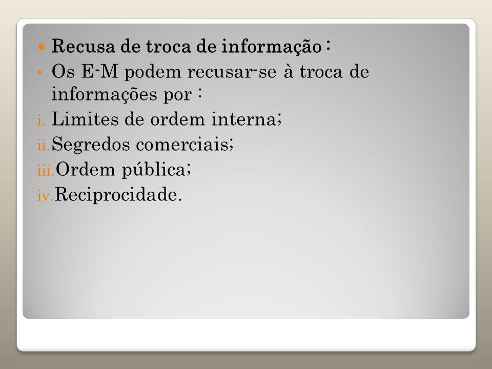 Recusa de troca de informação :
