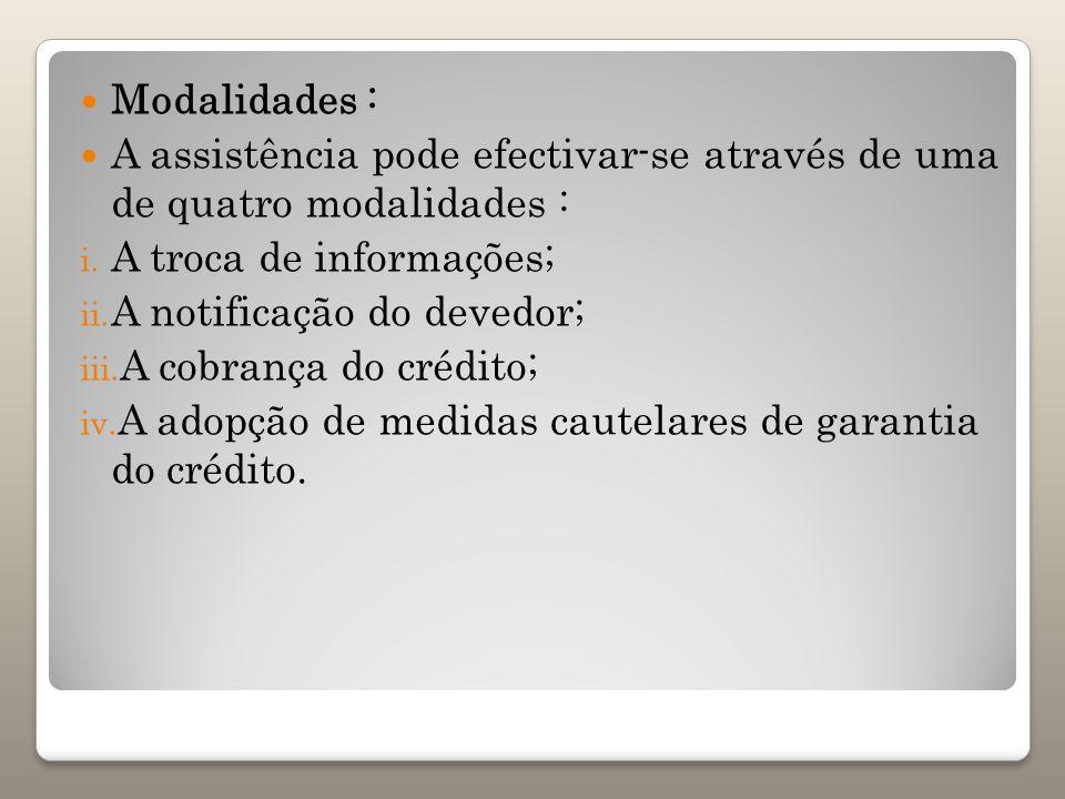 Modalidades : A assistência pode efectivar-se através de uma de quatro modalidades : A troca de informações;