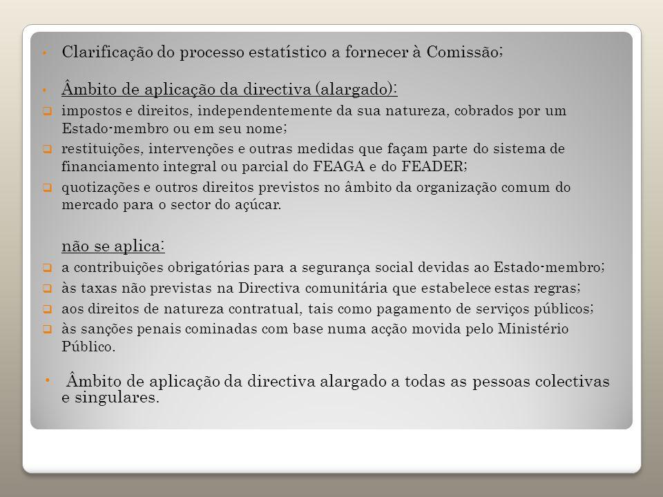 Clarificação do processo estatístico a fornecer à Comissão;