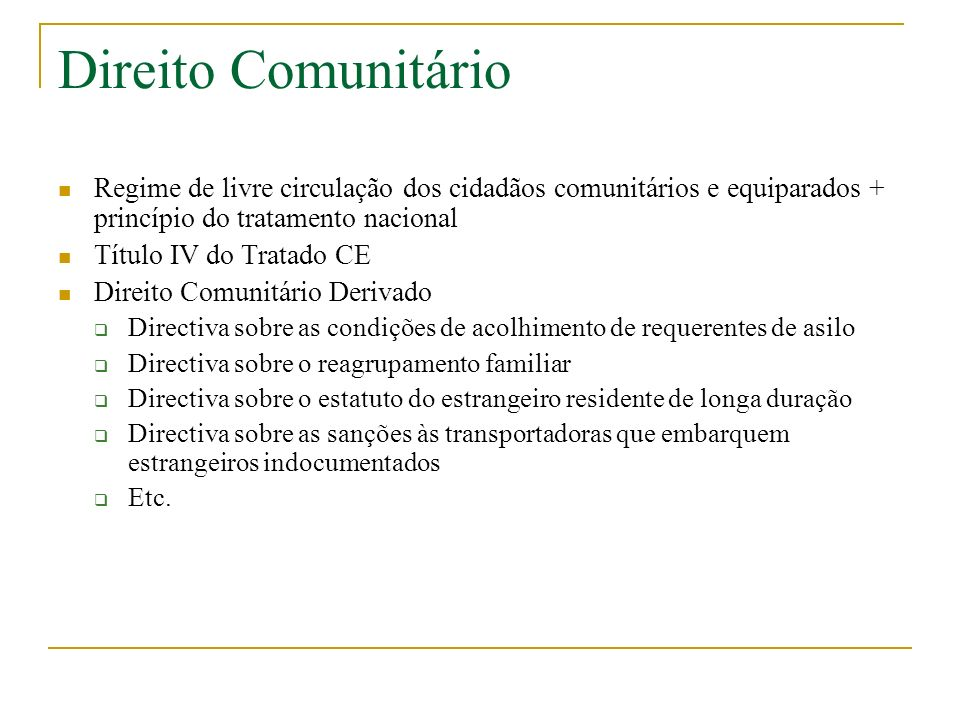 Direito Comunitário Regime de livre circulação dos cidadãos comunitários e equiparados + princípio do tratamento nacional.