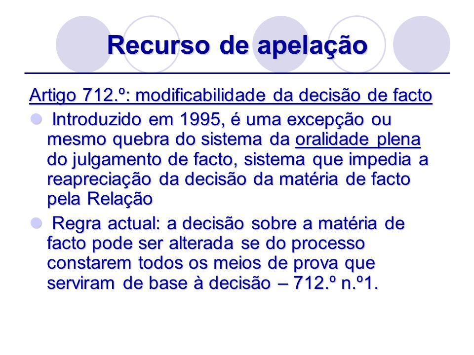 Recurso de apelação Artigo 712.º: modificabilidade da decisão de facto