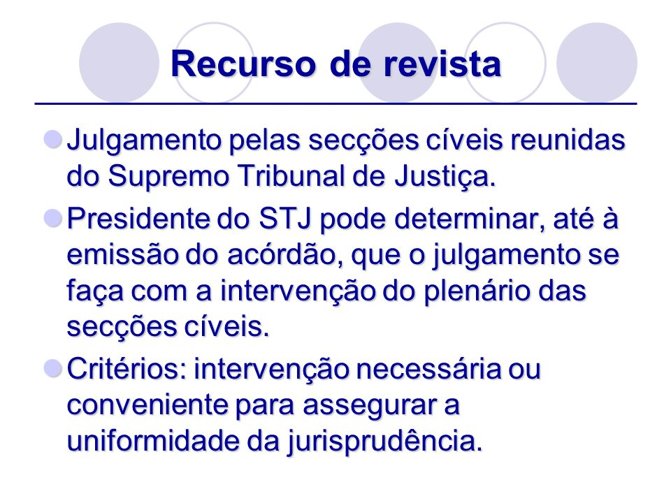 Recurso de revista Julgamento pelas secções cíveis reunidas do Supremo Tribunal de Justiça.