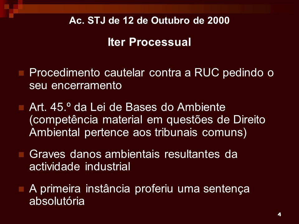 Procedimento cautelar contra a RUC pedindo o seu encerramento
