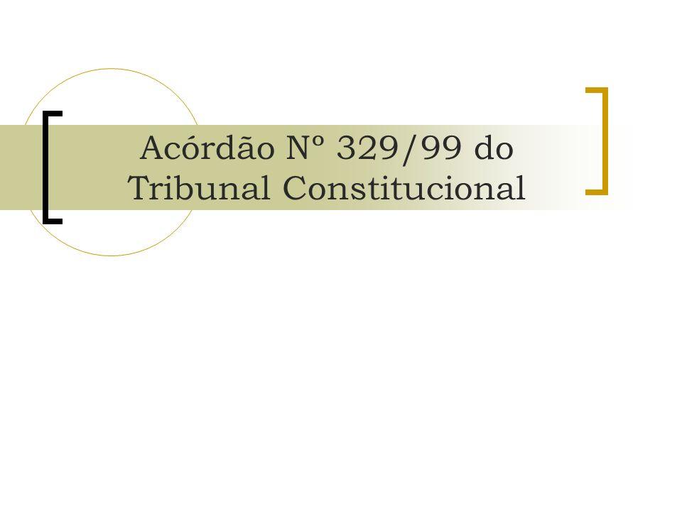Acórdão Nº 329/99 do Tribunal Constitucional