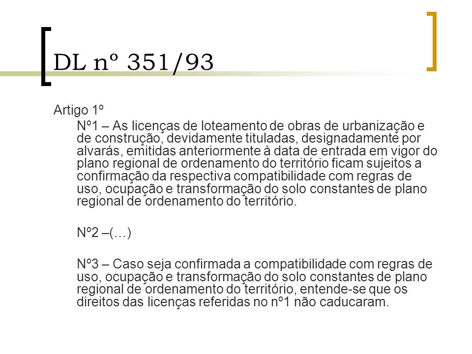 DL nº 351/93 Artigo 1º.