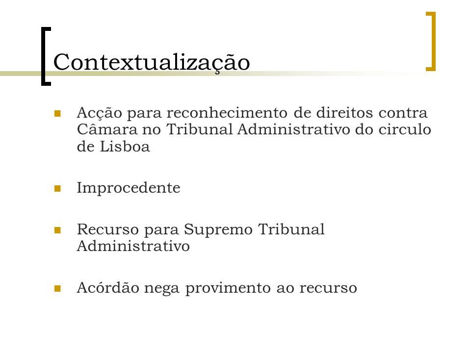 Contextualização Acção para reconhecimento de direitos contra Câmara no Tribunal Administrativo do circulo de Lisboa.