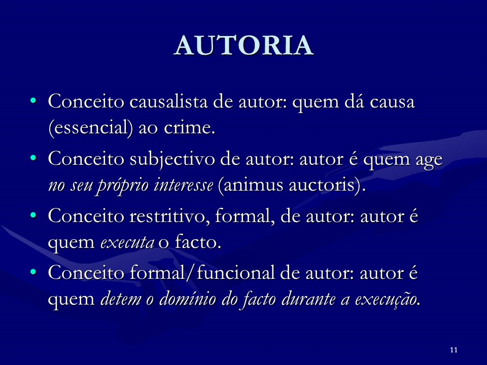 AUTORIA Conceito causalista de autor: quem dá causa (essencial) ao crime.