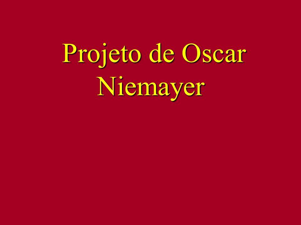 Projeto de Oscar Niemayer