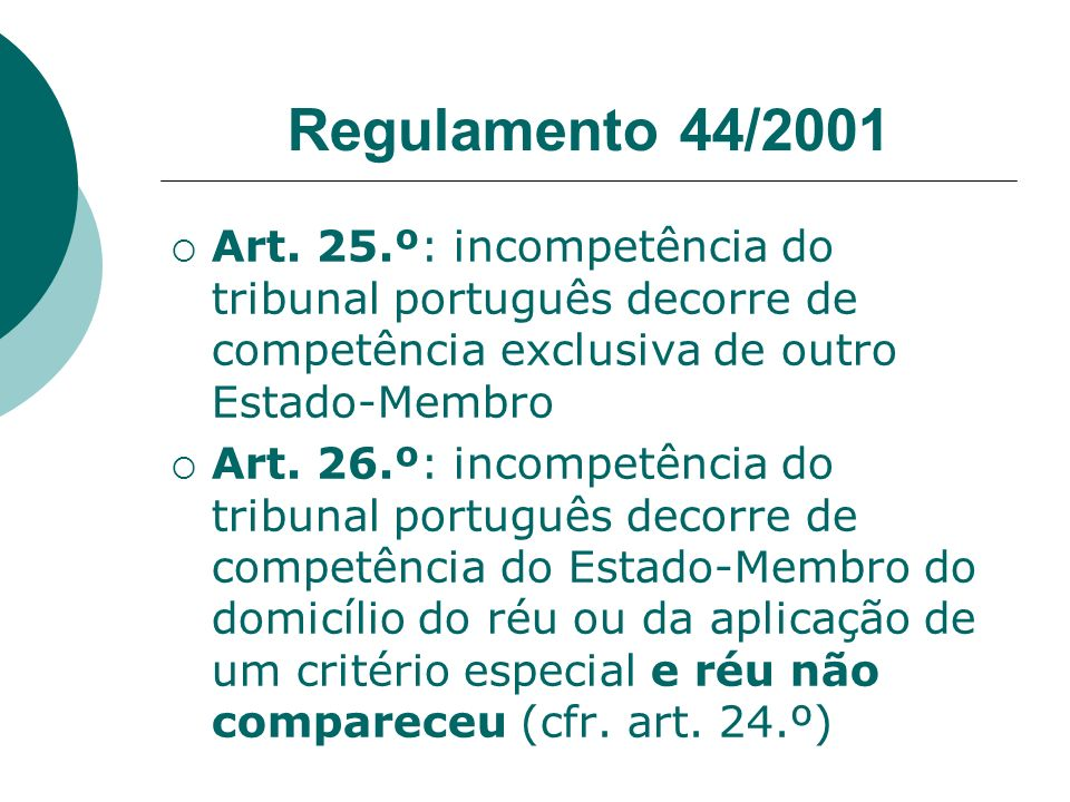 Regulamento 44/2001 Art. 25.º: incompetência do tribunal português decorre de competência exclusiva de outro Estado-Membro.