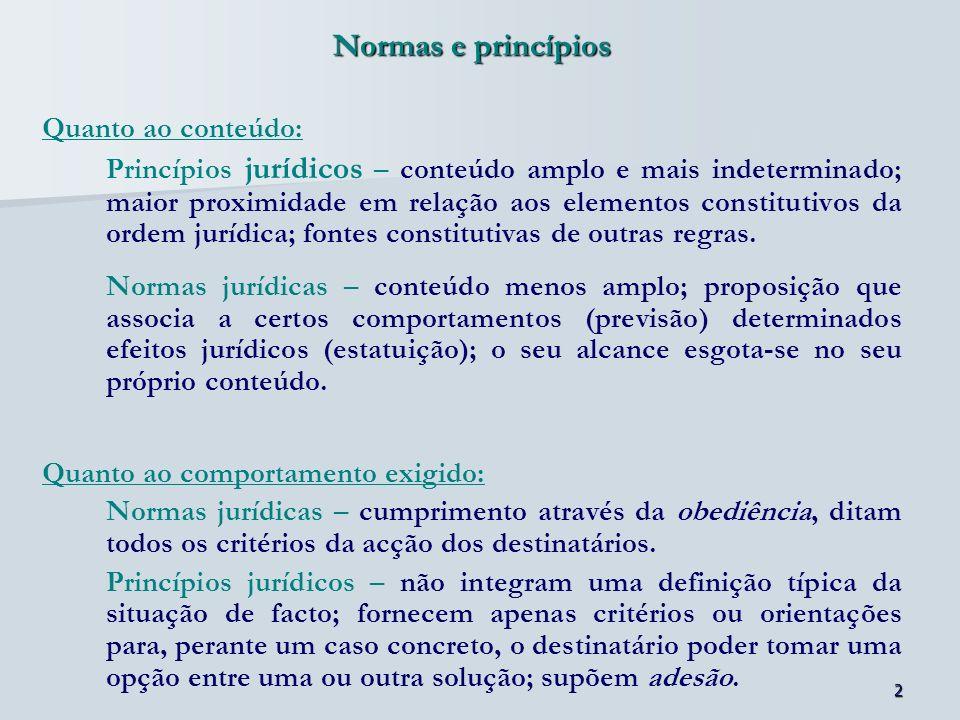 Normas e princípios Quanto ao conteúdo: