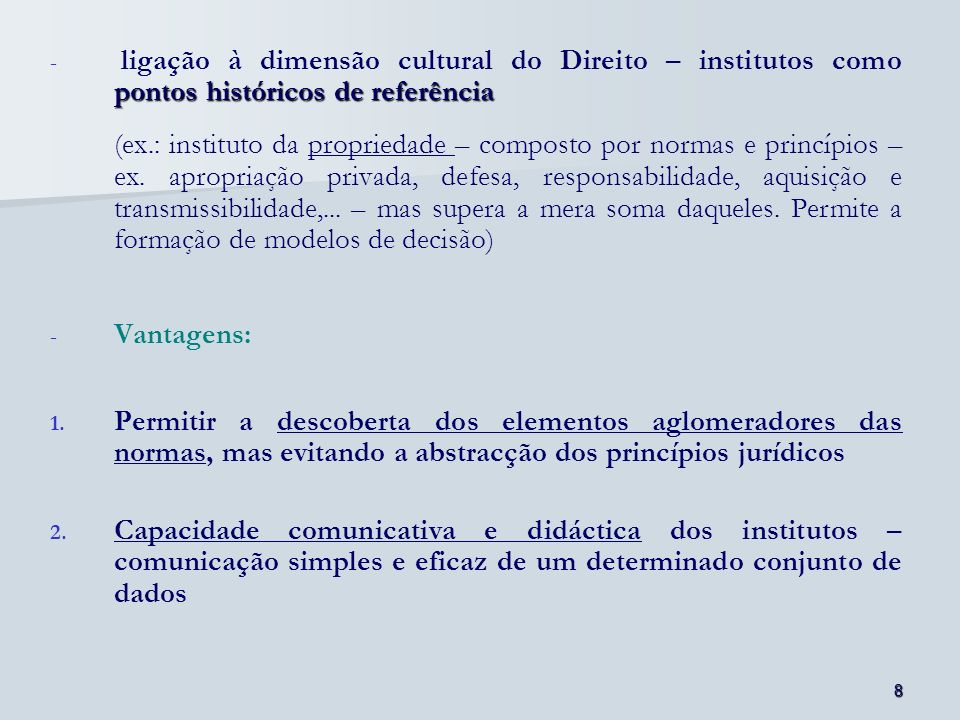 ligação à dimensão cultural do Direito – institutos como pontos históricos de referência