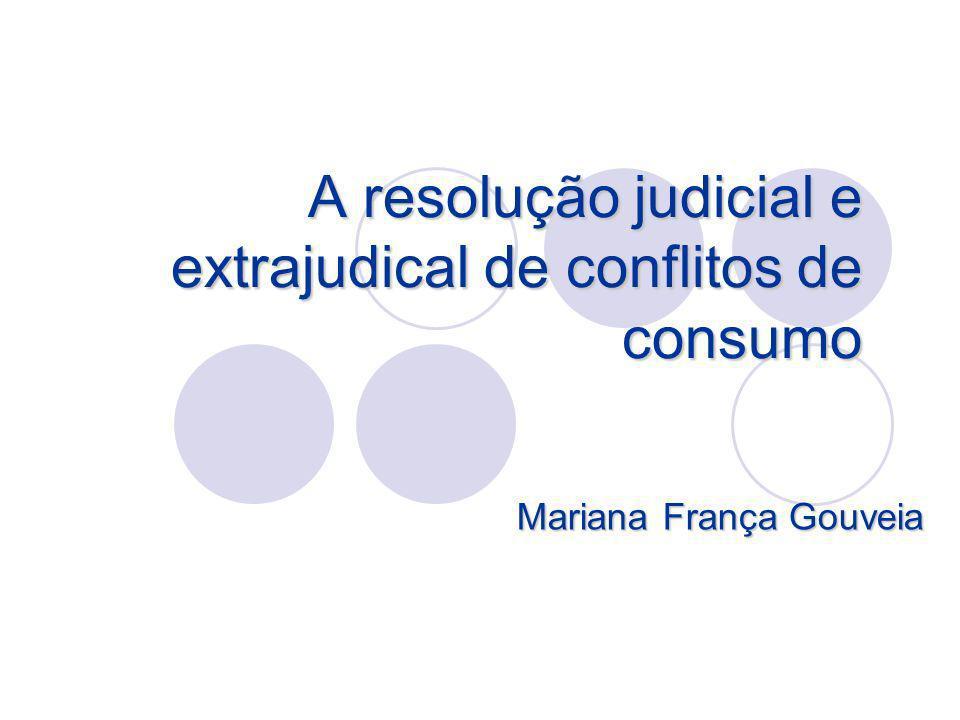 A resolução judicial e extrajudical de conflitos de consumo