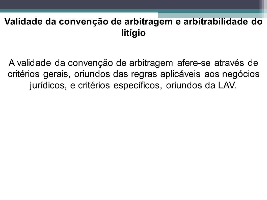 Validade da convenção de arbitragem e arbitrabilidade do litígio