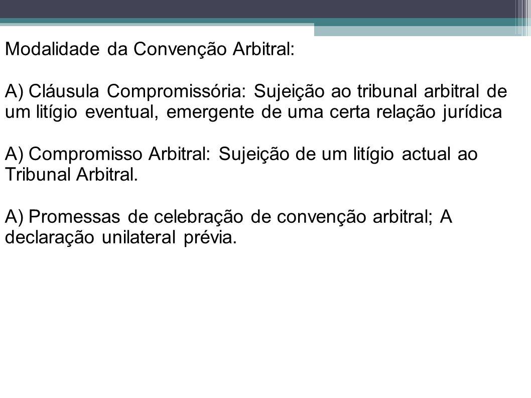 Modalidade da Convenção Arbitral: