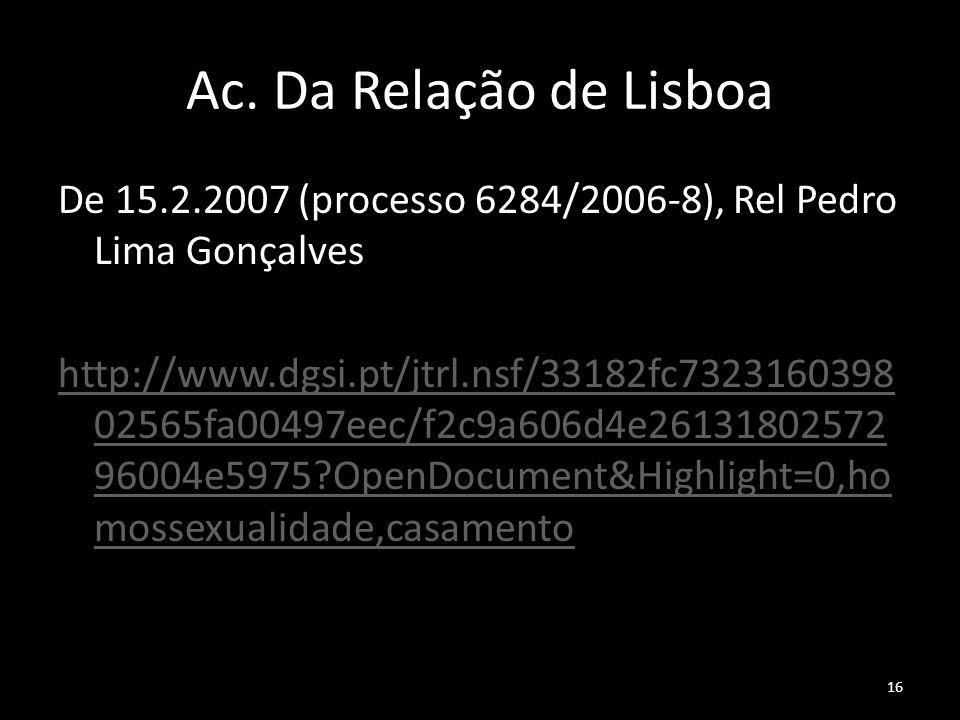 Ac. Da Relação de Lisboa De 15.2.2007 (processo 6284/2006-8), Rel Pedro Lima Gonçalves.