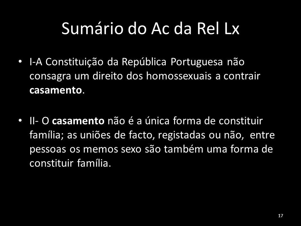 Sumário do Ac da Rel LxI-A Constituição da República Portuguesa não consagra um direito dos homossexuais a contrair casamento.