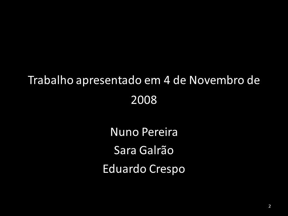 Trabalho apresentado em 4 de Novembro de 2008