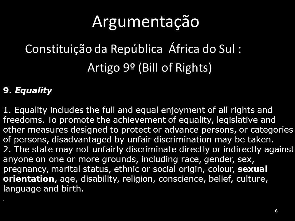 ArgumentaçãoConstituição da República África do Sul : Artigo 9º (Bill of Rights) 9. Equality.
