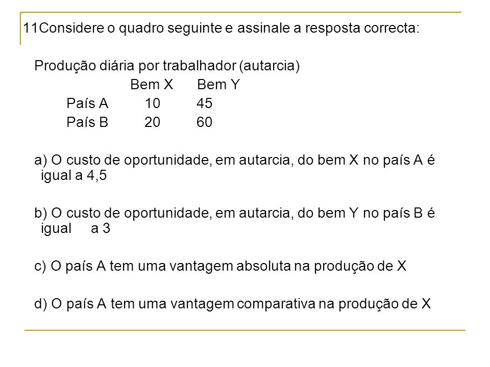 11Considere o quadro seguinte e assinale a resposta correcta: