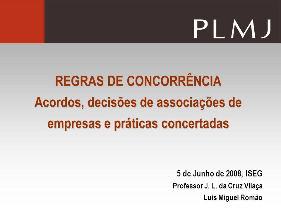 REGRAS DE CONCORRÊNCIA Acordos, decisões de associações de empresas e práticas concertadas