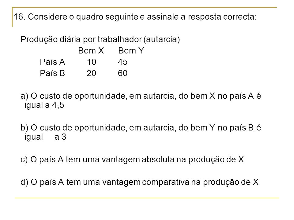 16. Considere o quadro seguinte e assinale a resposta correcta: