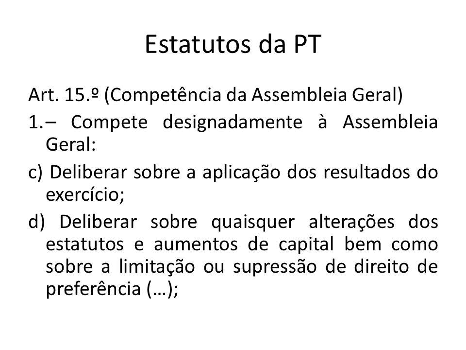 Estatutos da PT Art. 15.º (Competência da Assembleia Geral)