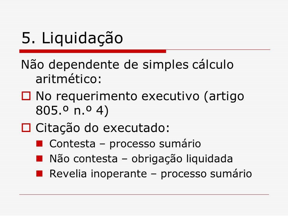 5. Liquidação Não dependente de simples cálculo aritmético: