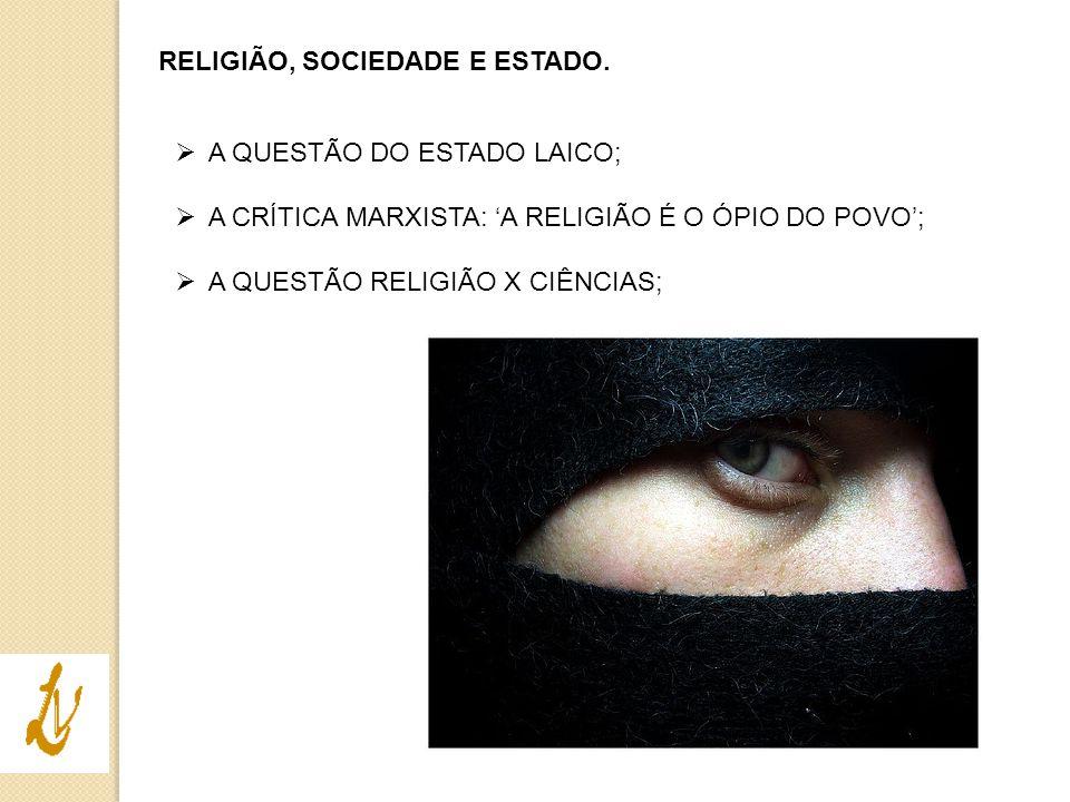 RELIGIÃO, SOCIEDADE E ESTADO.