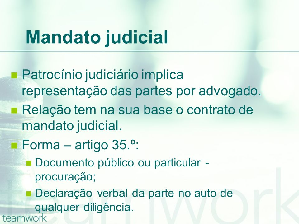 Mandato judicial Patrocínio judiciário implica representação das partes por advogado. Relação tem na sua base o contrato de mandato judicial.
