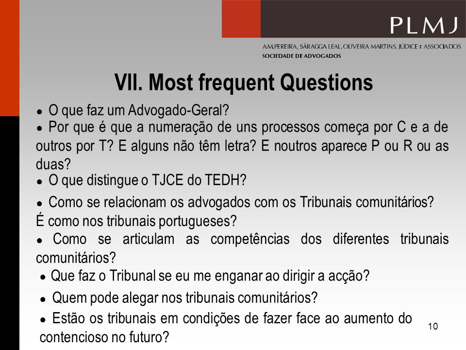 VII. Most frequent Questions