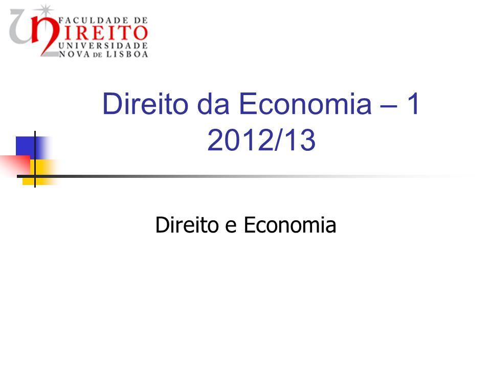 Direito da Economia – 1 2012/13 Direito e Economia