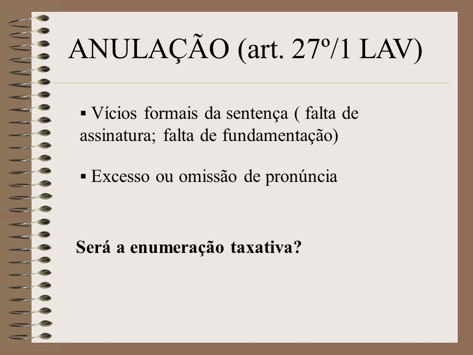 ANULAÇÃO (art. 27º/1 LAV) Será a enumeração taxativa