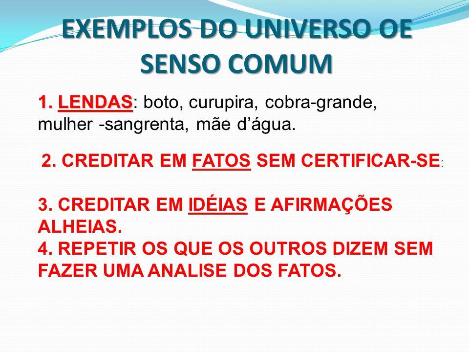 EXEMPLOS DO UNIVERSO OE SENSO COMUM