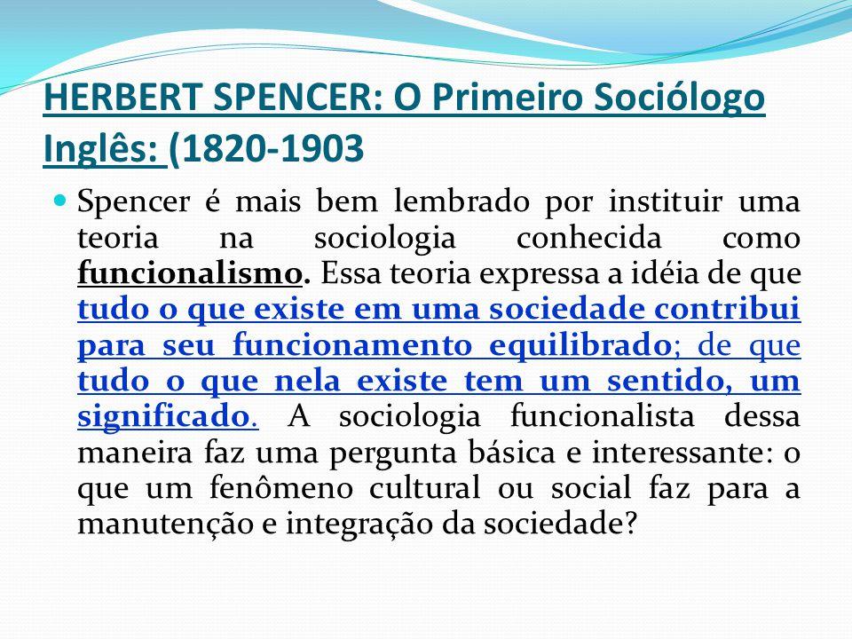 HERBERT SPENCER: O Primeiro Sociólogo Inglês: (1820-1903