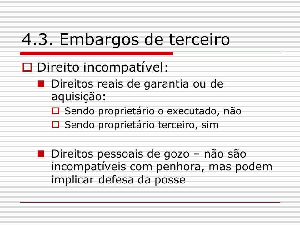 4.3. Embargos de terceiro Direito incompatível: