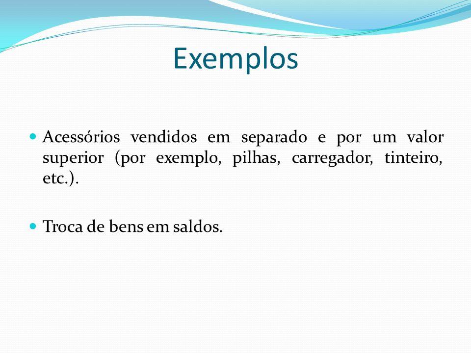 ExemplosAcessórios vendidos em separado e por um valor superior (por exemplo, pilhas, carregador, tinteiro, etc.).