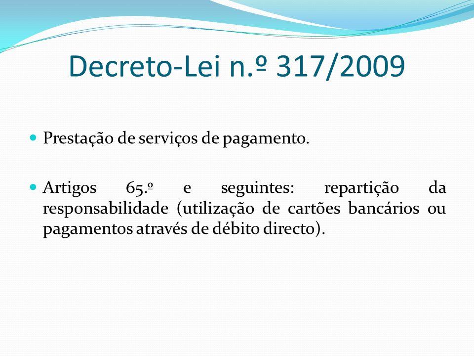 Decreto-Lei n.º 317/2009 Prestação de serviços de pagamento.