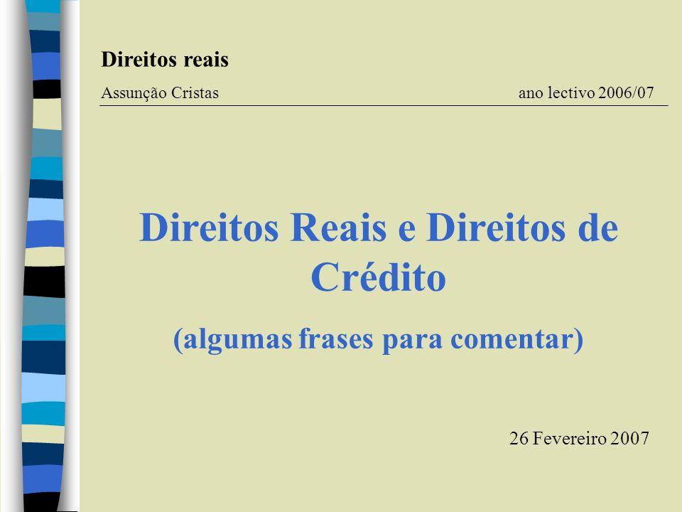 Direitos Reais e Direitos de Crédito (algumas frases para comentar)