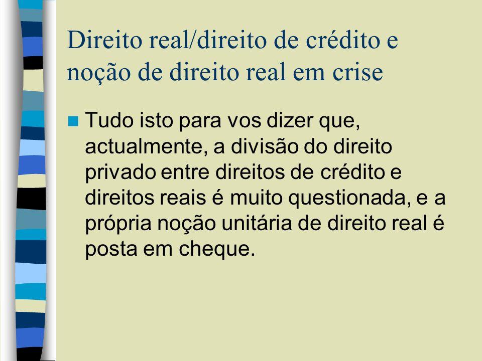 Direito real/direito de crédito e noção de direito real em crise