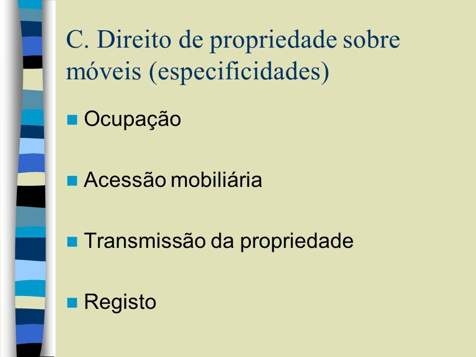 C. Direito de propriedade sobre móveis (especificidades)