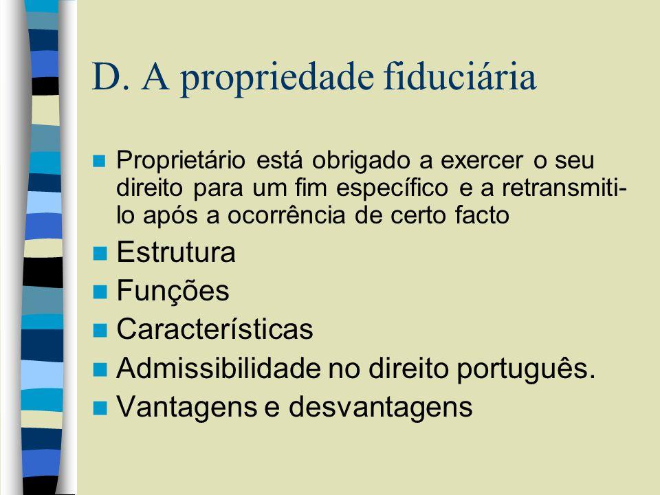D. A propriedade fiduciária