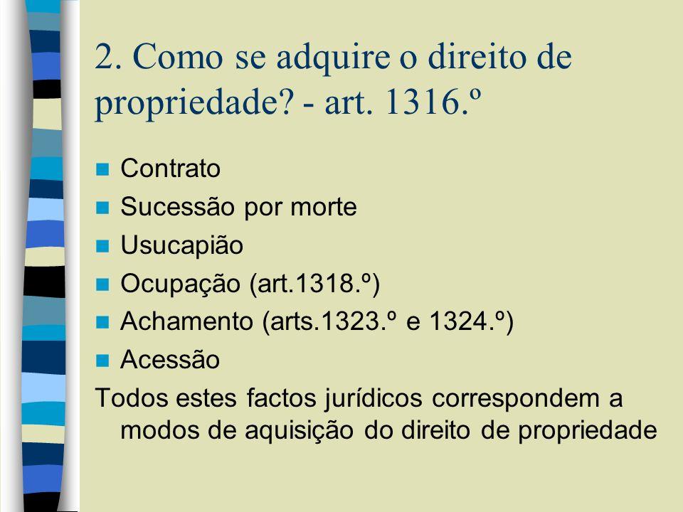 2. Como se adquire o direito de propriedade - art. 1316.º