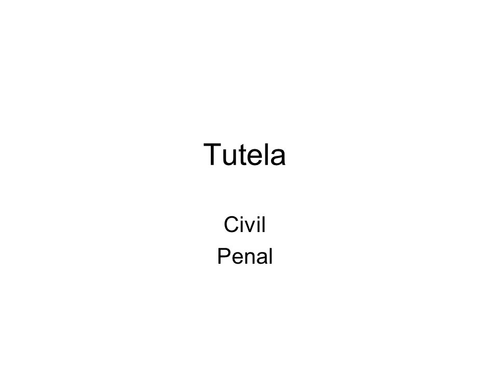Tutela Civil Penal