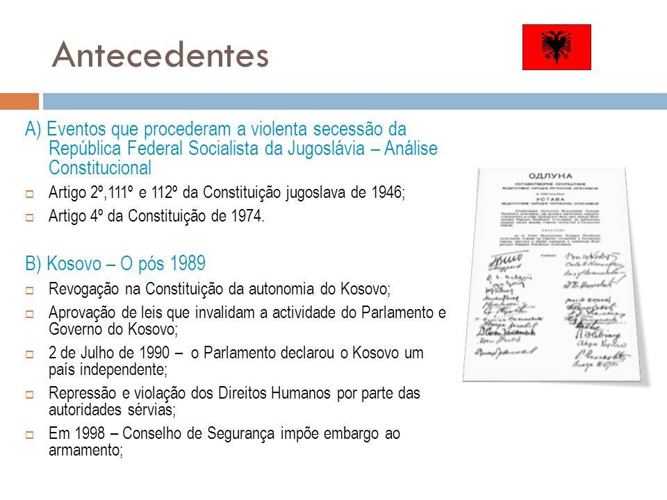 Antecedentes A) Eventos que procederam a violenta secessão da República Federal Socialista da Jugoslávia – Análise Constitucional.
