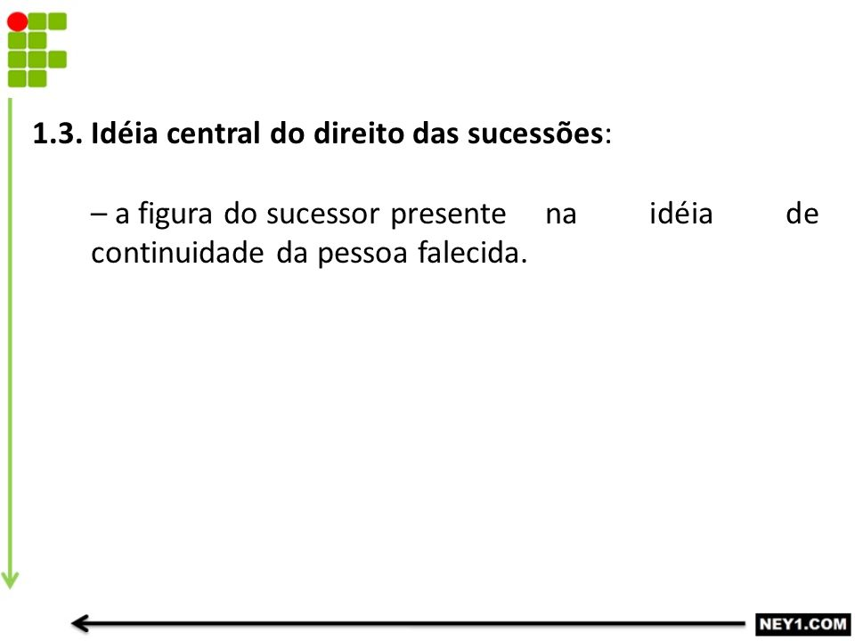 1.3. Idéia central do direito das sucessões: