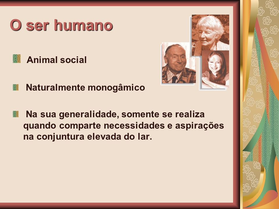 O ser humano Animal social Naturalmente monogâmico