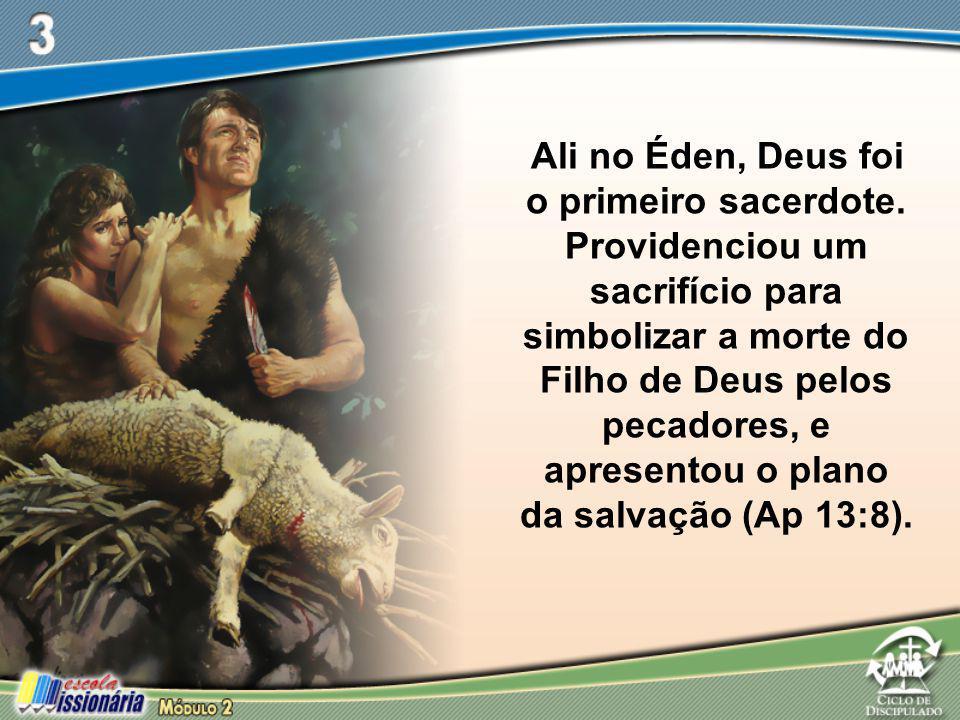 Ali no Éden, Deus foi o primeiro sacerdote