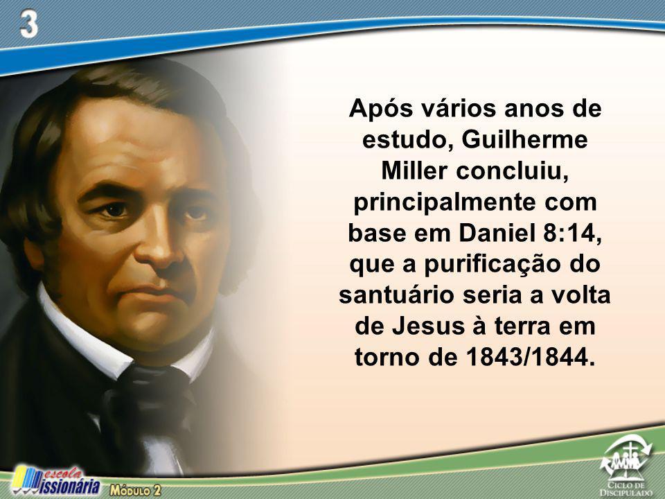 Após vários anos de estudo, Guilherme Miller concluiu, principalmente com base em Daniel 8:14, que a purificação do santuário seria a volta de Jesus à terra em torno de 1843/1844.
