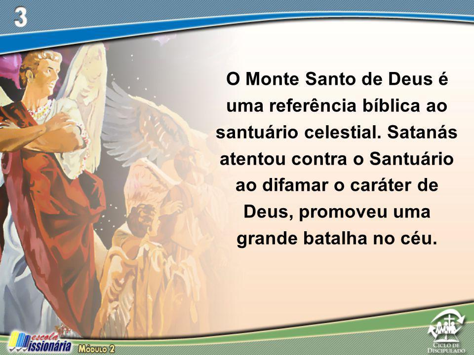 O Monte Santo de Deus é uma referência bíblica ao santuário celestial