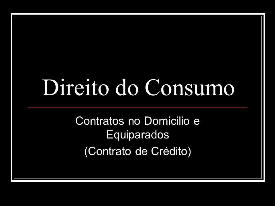 Contratos no Domicilio e Equiparados (Contrato de Crédito)